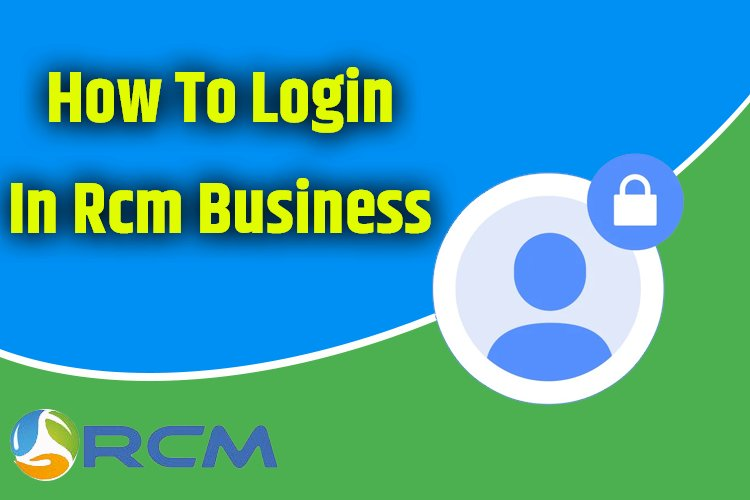 How to login rcm business